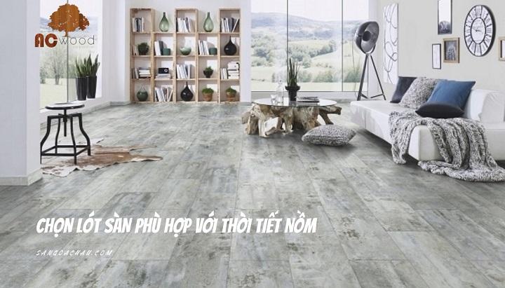Chọn lót sàn phù hợp với thời tiết nồm