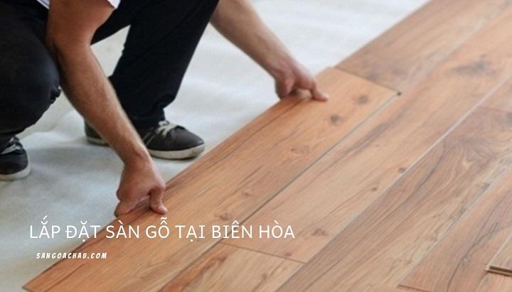 Lắp đặt sàn gỗ công nghiệp tại Biên Hòa