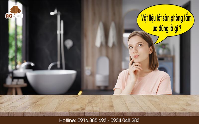 Vật liệu lót sàn phòng tắm ưa dùng